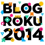 Dlaczego warto głosować w plebiscycie BLOG ROKU 2014