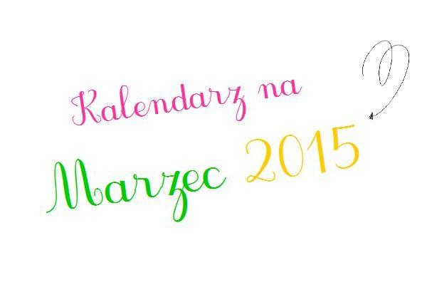 Kalendarz na Marzec 2015