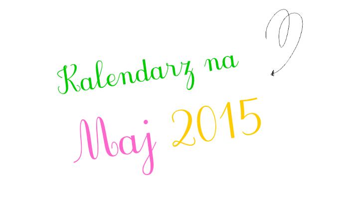 Kalendarz na Maj 2015