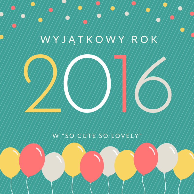 2016 – to będzie wyjątkowy rok!